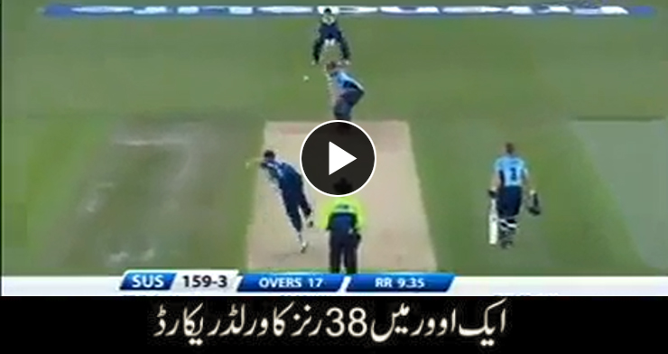 38 Runs in One Over – Watch Worst Over in Cricket History